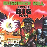 Little Big Man ~ Bushwick Bill