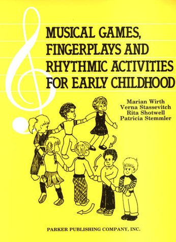 Musical Games, Fingerplays, and Rhythmic Activities for Early Childhood