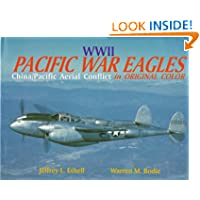World War II Pacific War Eagles: China/Pacific Aiir War in Original Color