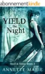 Yield the Night (Steel & Stone Book 3...