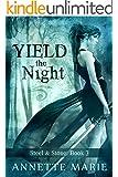 Yield the Night (Steel & Stone Book 3) (English Edition)