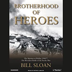 Brotherhood of Heroes: The Marines at Peleliu, 1944 | [Bill Sloan]