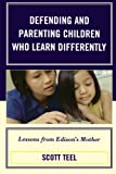 Defending and Parenting Children Who Learn Differently: Lessons from Edisons Mother
