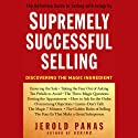 Supremely Successful Selling: Discovering the Magic Ingredient (       UNABRIDGED) by Jerold Panas Narrated by Brett Barry