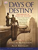 Days of Destiny: Crossroads in American History (0789480107) by DK Publishing