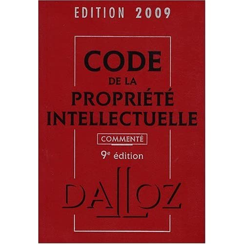 Code de la Propriété Intellectuelle 2009, éd. Dalloz.