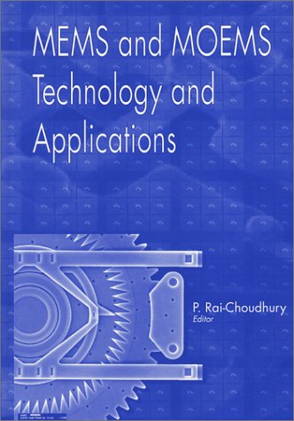 Mems And Moems Technology And Applications (Spie Press Monograph Vol. Pm85)