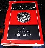 The Cambridge Ancient History: Volume 5, Athens 478-401 BC (v. 5)