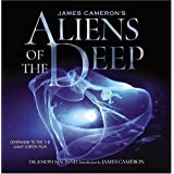 James Cameron's Aliens of the Deep: Voyages to the Strange World of the Deep Oceanby Joe Macinnis