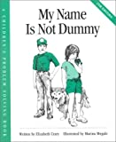 My Name Is Not Dummy (Crary, Elizabeth, Children's Problem Solving Book.)
