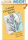 Colonial Chesapeake Society (Published for the Omohundro Institute of Early American Hist)