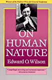 On Human Nature (067463442X) by Edward Wilson.O