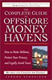 img - for The Complete Guide to Offshore Money Havens, Revised and Updated 4th Edition: How to Make Millions, Protect Your Privacy, and Legally Avoid Taxes book / textbook / text book