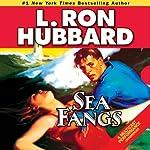 Sea Fangs | L. Ron Hubbard
