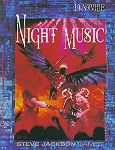 Revelations I: Night Music *OP (In Nomine: Revelations) by Sam Chupp, Derek Pearcy, S. Ross and James Cambias