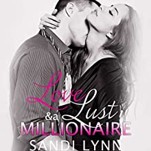 Love, Lust and a Millionaire: Wyatt Brothers, Book 1 Audiobook by Sandi Lynn Narrated by Brian Pallino, Fran Jules