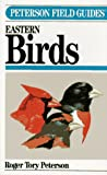 A FIELD GUIDE TO THE BIRDS EAST OF THE ROCKIES. (039526619X) by Roger Tory Peterson