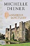 Dangerous Sanctuary (Susanna Horenbout and John Parker Series)