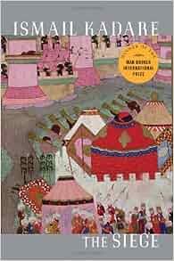 .com: The Siege (9781847671851): Ismail Kadare, David Bellos: Books