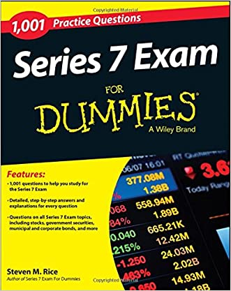 1,001 Series 7 Exam Practice Questions For Dummies written by Steven M. Rice