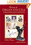 History of Organ & Cell Transplantation