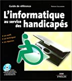echange, troc Patrick Collignon - L'informatique au service des handicapés, les outils techniques, les réponses (avec 1 CD-Rom)