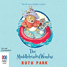 The Muddleheaded Wombat (       UNABRIDGED) by Ruth Park Narrated by full cast