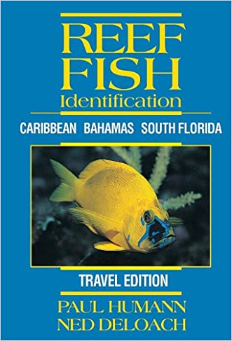 Reef Fish Identification - Travel Edition - Caribbean Bahamas South Florida written by Paul Humann