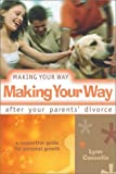 img - for Making Your Way After Your Parents' Divorce: A Supportive Guide for Personal Growth book / textbook / text book