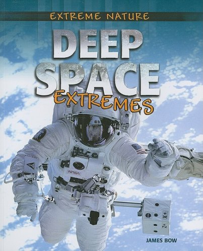 Deep Space Extremes (Extreme Nature)
