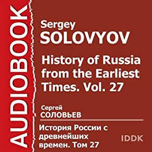 History of Russia from the Earliest Times, Vol. 27 | [Sergey Solovyov]