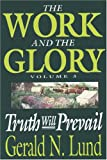 Truth Will Prevail (Work and the Glory) (0884948536) by Lund, Gerald N.