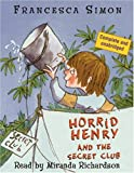 Francesca Simon Horrid Henry And The Secret Club