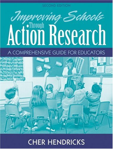 Improving Schools Through Action Research: A...