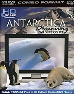 Antarctica Dreaming by HDScape [HD DVD + DVD Combo Disc]