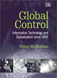 Global Control: Information Technology and Globalization Since 1845
