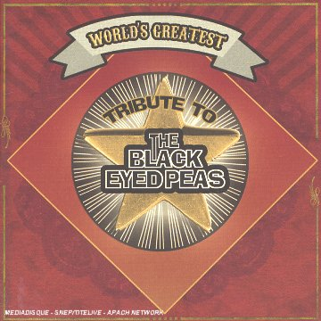 Black Eyed Peas - Worlds Greatest Tribute to Bla - Zortam Music