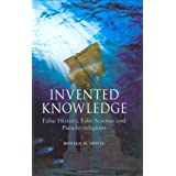 Invented Knowledge: False History, Fake Science and Pseudo-religions ~ Ronald H. Fritze
