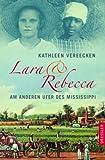 Lara und Rebecca: Am anderen Ufer des Mississippi - Kathleen Vereecken