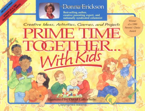 Prime Time Together With Kids: Creative Ideas, Activities, Games, and Projects, DONNA ERICKSON