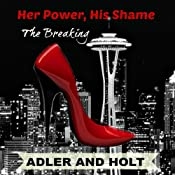 Her Power, His Shame: The Breaking |  Adler,  Holt