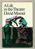 A life in the theatre: A play (0802101542) by Mamet, David