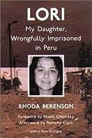 Lori: My Daughter, Wrongfully Imprisoned in Peru