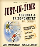 Just-In-Time Algebra and Trigonometry for Students of Calculus (3rd Edition)