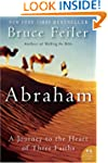 Abraham: A Journey to the Heart of Th...