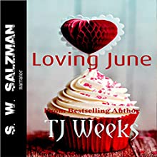 Loving June | Livre audio Auteur(s) : TJ Weeks Narrateur(s) : S W Salzman