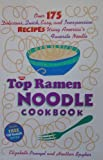 img - for The Top Ramen Noodle Cookbook by Prungel, Elizabeth, Spyker, Heather (1994) Paperback book / textbook / text book