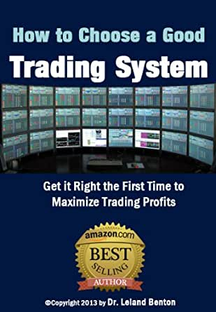 Choosing a trading system that actually works