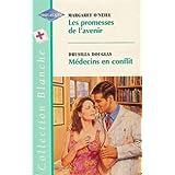 Les promesses de l'avenir suivi de Médecins en conflit : Collection : Harlequin collection blanche n° 454