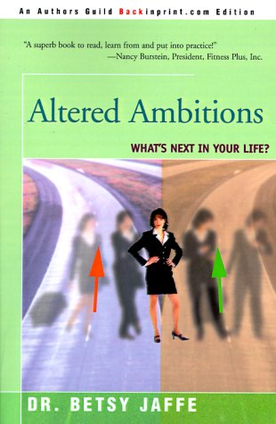 Altered Ambitions: What's Next in Your Life